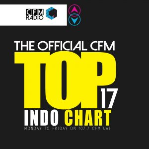 THE OFFICIAL CFM TOP 17 INDO CHART